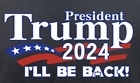 TRUMP 2024 ILL BE BACK IRON ON HEAT TRANSFER 4 T SHIRT OR MASK PERSONALIZE LOT
