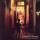 Its Always Darkest..., Locked In A Vacancy - (Compact Disc)