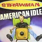 American Idle, Strawman, Very Good
