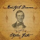Beautiful Dreamer: The Songs of Stephen Foster by Various Artists (CD,...