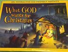 WHAT GOD WANTS FOR CHRISTMAS NEW ABradford A Interactive Kid Friendly Nativity
