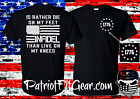 t shirtId rather Die On My Feet Than Live On My KneesLive Free Or DieInfidel
