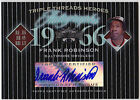 2006 Triple Threads FRANK ROBINSON Auto #d 1 3 RARE
