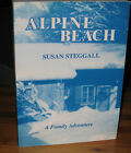 Alpine Beach A Family Adventure Susan Steggall SIGNED UNread Autobiographical