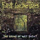 Forest For The Trees - Sound of Wet Paint USA Shipping Included