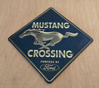 MUSTANG CROSSING  METAL SIGN,GARAGE SHOP,OFFICE,MAN CAVE GARAGE