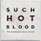 AIRBORNE TOXIC EVENT Such Hot Blood UK 12-trk promo CD SEALED