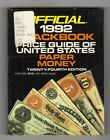 THE OFFICIAL BLACKBOOK PRICE GUIDE OF U. S. PAPER MONEY  1992