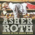 Asher Roth, Asleep in the Bread Aisle Audio CD