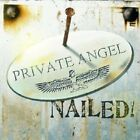 PRIVATE ANGEL - NAILED  CD ROCK HARD ROCK NEW+
