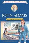 John Adams Young Revolutionary Childhood of Famous Americans by Jan Adkins