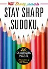 NEW Will Shortz Presents Stay Sharp Sudoku: 200 Challenging Puzzles