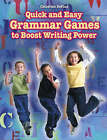 NEW Quick and Easy Grammar Games to Boost Writing Power by Catherine S DePino