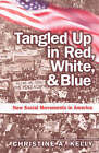 NEW Tangled up in Red White and Blue  New Social Movements in America