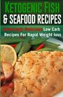 Ketogenic Fish  Seafood Recipes Amazingly Delicious Low Carb Recipes For Rapid