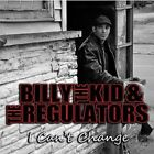 Billy the Kid & The Regulators CD I Can't Change - Usually ships in 12 hours!!!