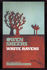 Owen Sheers White Ravens SIGNED  DATED 1st 1st PBO