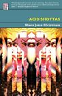 NEW Acid Shottas by Shane Jesse Christmass