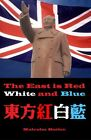 The East is Red White and Blue One year in the depths of Communist Manchuria