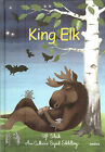King Elk Swedish story of moose  pig whose dreams come true by Ulf Stark HB