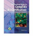 NEW The Practical Guide to CompTIA's 2006 A+ Certification by Michael Graves