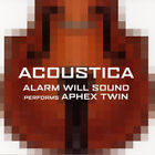 Alarm Will Sound Performs Aphex Twin: Acoustica, New Music