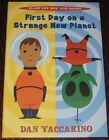 BLAST OFF BOY AND BLORP First Day On A New Planet 1st Ed Signed DAN YACCARINO