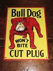 GREAT VINTAGE BULL DOG BULLDOG CUT PLUG CHEWING TOBACCO METAL ADVERTISING SIGN