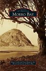 USED (LN) Morro Bay by Roger Castle