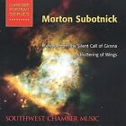 Subotnick: Echoes from the Silent Call of Girona/A Fluttering of Wings - Southwe