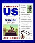 A History of US Book 4 The New Nation 1789 1850 by Hakim Joy