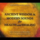 NEW Ancient Wisdom & Modern Sounds for Health Healing (Audio CD)