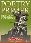 USED GD Imitation in Writing Poetry Primer by Whitling Matt