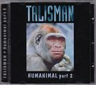 Talisman ‎– Humanimal Part 2 ULTRA RARE COLLECTOR'S CD! FREE SHIPPING!