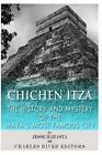 USED GD Chichen Itza The History and Mystery of the Mayas Most Famous City