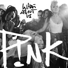 PNK WHAT ABOUT US CD SINGLE NEW+