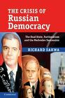 The Crisis of Russian Democracy The Dual State Factionalism and the Medvedev