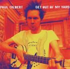 PAUL GILBERT - GET OUT OF MY YARD  CD NEW+