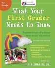 What Your First Grader Needs to Know Revised and Updated Fundamentals of a