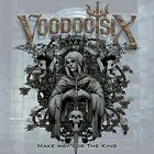 VOODOO SIX - MAKE WAY FOR THE KING   CD NEW+