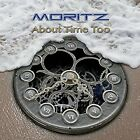 MORITZ - ABOUT TIME TOO   CD NEW+