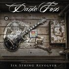 DANTE FOX - SIX STRING REVOLVER   CD NEW+