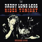 DADDY LONG LEGS - RIDES TONIGHT-RECORDED LIVE!   CD NEW+