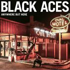 BLACK ACES - ANYWHERE BUT HERE   CD NEW+