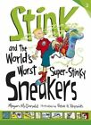 NEW Stink and the Worlds Worst Super Stinky Sneakers by Megan McDonald