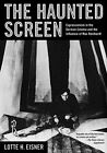 The Haunted Screen Expressionism in the German Cinema and the Influence of Max