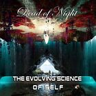 DEAD OF NIGHT - THE EVOLVING SCIENCE OF SELF   CD NEW+