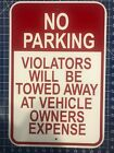 NO PARKING SIGN 12 X 18 VEHICLE TOWED OWNERS EXP TOW AWAY ZONE Safety Signs