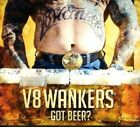 V8 WANKERS - GOT BEER?  CD NEW+