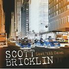SCOTT BRICKLIN - LOST TIL DAWN  CD NEW+